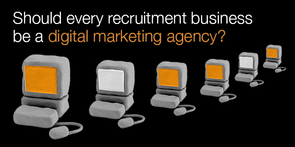 Whitepaper – Should every recruitment business be a digital marketing agency – #MDRAs