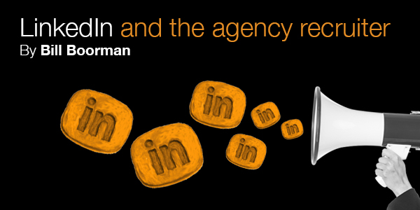 Whitepaper – LinkedIn and the Agency Recruiter by Bill Boorman
